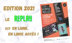 Read more about the article Replay du Festival du Cinéma des Utopies Réelles 2021